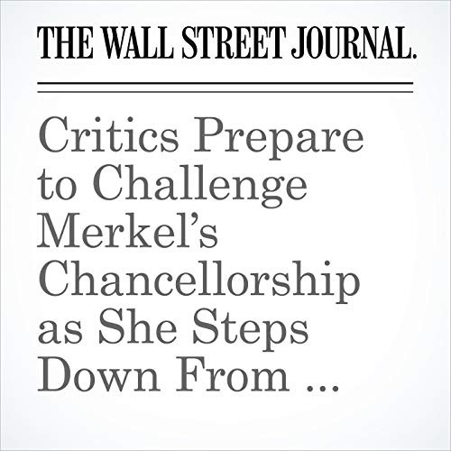 Critics Prepare to Challenge Merkel's Chancellorship as She Steps Down From Party Leadership Role copertina
