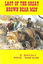Pinnell and Talifson: Last of the Great Brown Bear Men