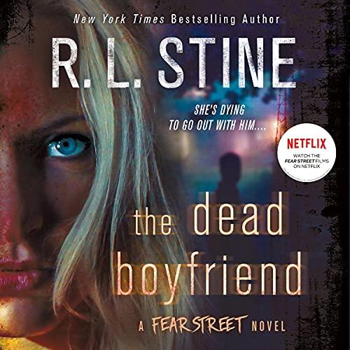 The Dead Boyfriend: A Fear Street Novel