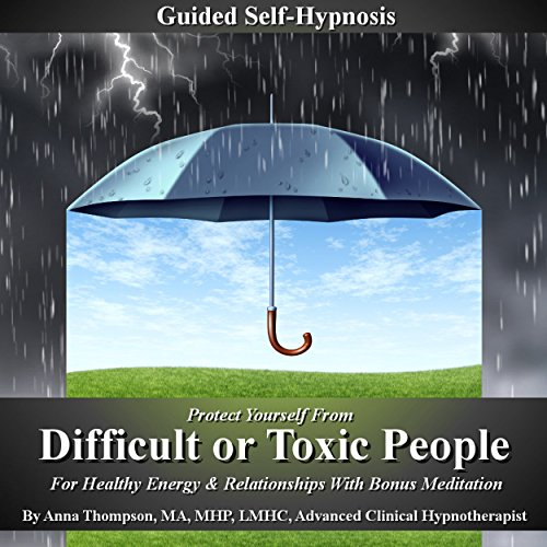 Protect Yourself from Difficult or Toxic People Guided Self-Hypnosis cover art