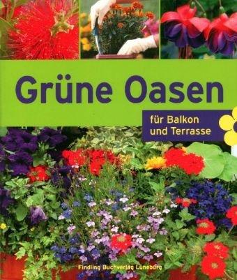 Grüne Oasen: Für Balkon und Terrasse