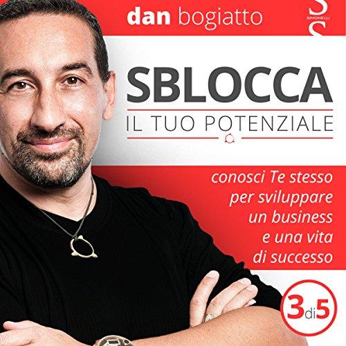Sblocca il tuo potenziale: Conosci Te stesso per sviluppare un business e una vita di successo 3 copertina