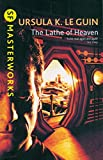 The Lathe Of Heaven (S.F. MASTERWORKS)...