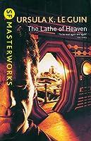 The Lathe Of Heaven (S.F. Masterworks)