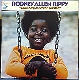 RODNEY ALLEN RIPPY TAKE LIFE A LITTLE EASIER vinyl record