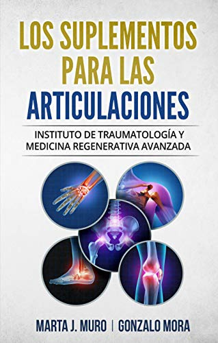 LOS SUPLEMENTOS PARA LAS ARTICULACIONES: Instituto de Traumatología y Medicina Regenerativa ITRAMED