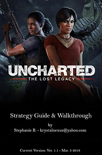 Uncharted: The Lost Legacy Strategy Guide & Walkthrough (English Edition)