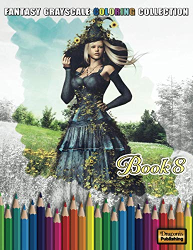 Fantasy Grayscale Coloring Collection, Book 8: 32 Fantasy Scenes and Characters for Adults to Color (3D Fantasy Renderings, Band 8)