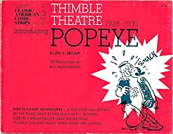 Image: Thimble Theater, Introducing Popeye: A Complete Compilation of the First Adventures of Popeye, 1928-1930, by E. C. Segar (Author). Publisher: Hyperion Pr (June 1, 1977)