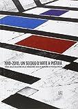 1910-2010. Un secolo d'arte a Pistoia. Opere dalla collezione della Fondazione Cassa di Risparmio di Pistoia e Pescia. Catalogo della mostra. Con DVD