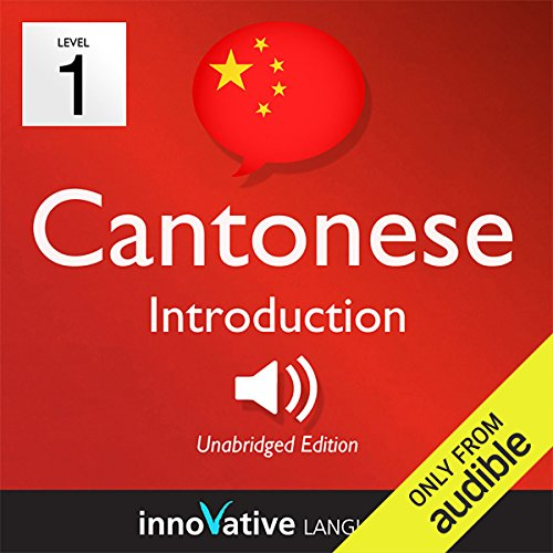 Learn Cantonese with Innovative Language's Proven Language System - Level 1: Introduction to Cantonese     Introduction Cantonese #2              By:                                                                                                                                 Innovative Language Learning                               Narrated by:                                                                                                                                 CantoneseClass101.com                      Length: 23 mins     6 ratings     Overall 3.3