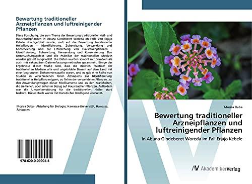 Bewertung traditioneller Arzneipflanzen und luftreinigender Pflanzen: In Abuna Gindeberet Woreda im Fall Erjajo Kebele