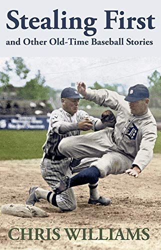 Stealing First and Other Old-Time Baseball Stories (English Edition)