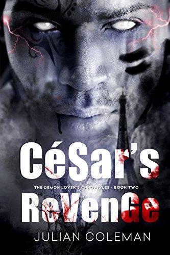 Book: César's Revenge (The Demon Lover's Chronicles Book 2) by Julian M. Coleman