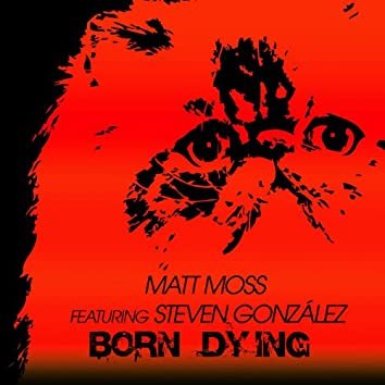 Born Dying (feat. Steven González)