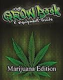 The Grow Book & Equipment Guide MArijuana Edition by The Grow Boss (2015-08-02)
