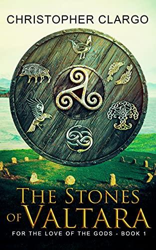 The Stones of Valtara: A Dark Epic Fantasy Novel, Inspired By Celtic Mythology