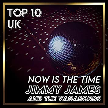 Now Is the Time (UK Chart Top 40 - No. 5)