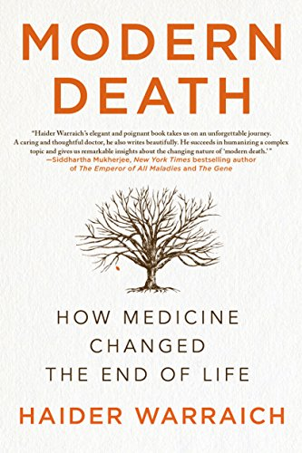 Modern Death: How Medicine Changed the End of Life (English Edition)