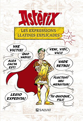 Astèrix. Les expressions llatines explicades: De la A a la Z (Catalá - A Partir De 10 Anys - Astèrix - Especials)