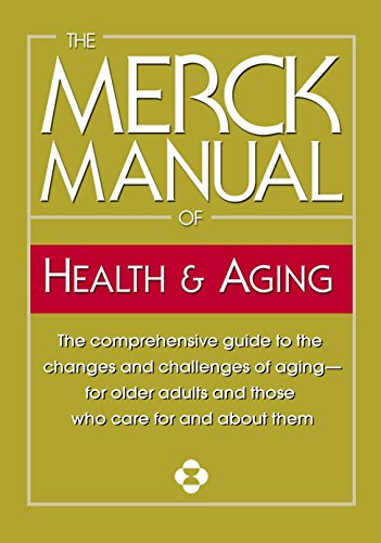 The Merck Manual of Health & Aging: The comprehensive...
