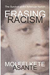Erasing Racism: The Survival of the American Nation Kindle Edition