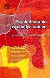 Psychothérapie psychodynamique - Les concepts fondamentaux (Ancien Prix éditeur : 49,90 euros)