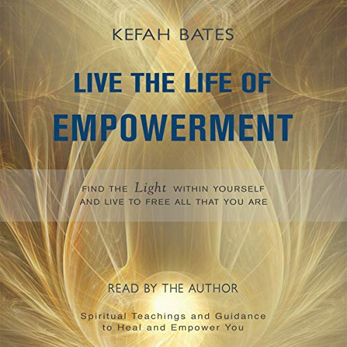 Live the Life of Empowerment audiobook cover art
