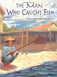 The Man Who Caught Fish byWalter Lyon Krudop