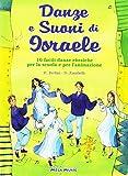 Danze e suoni di Israele. 16 semplici danze popolari della tradizione ebraica con melodia ...