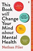 This Book Will Change Your Mind About Mental Health: A journey into the heartland of psychiatry (English Edition)