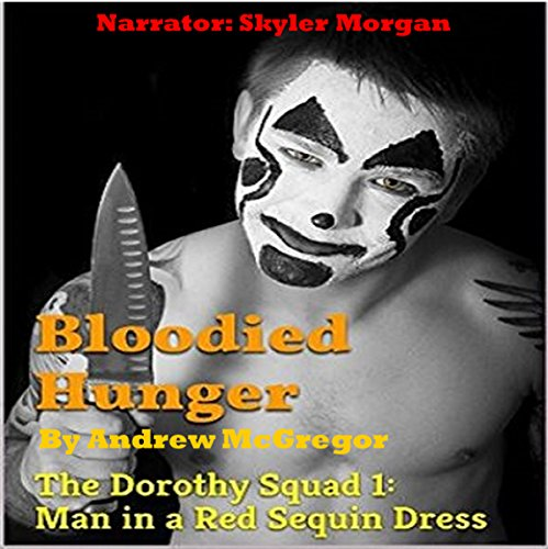 Bloodied Hunger: The Dorothy Squad 1: Man in a Red Sequin Dress audiobook cover art