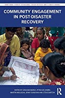 Community Engagement in Post-Disaster Recovery (Routledge Studies in Hazards, Disaster Risk and Climate Change)