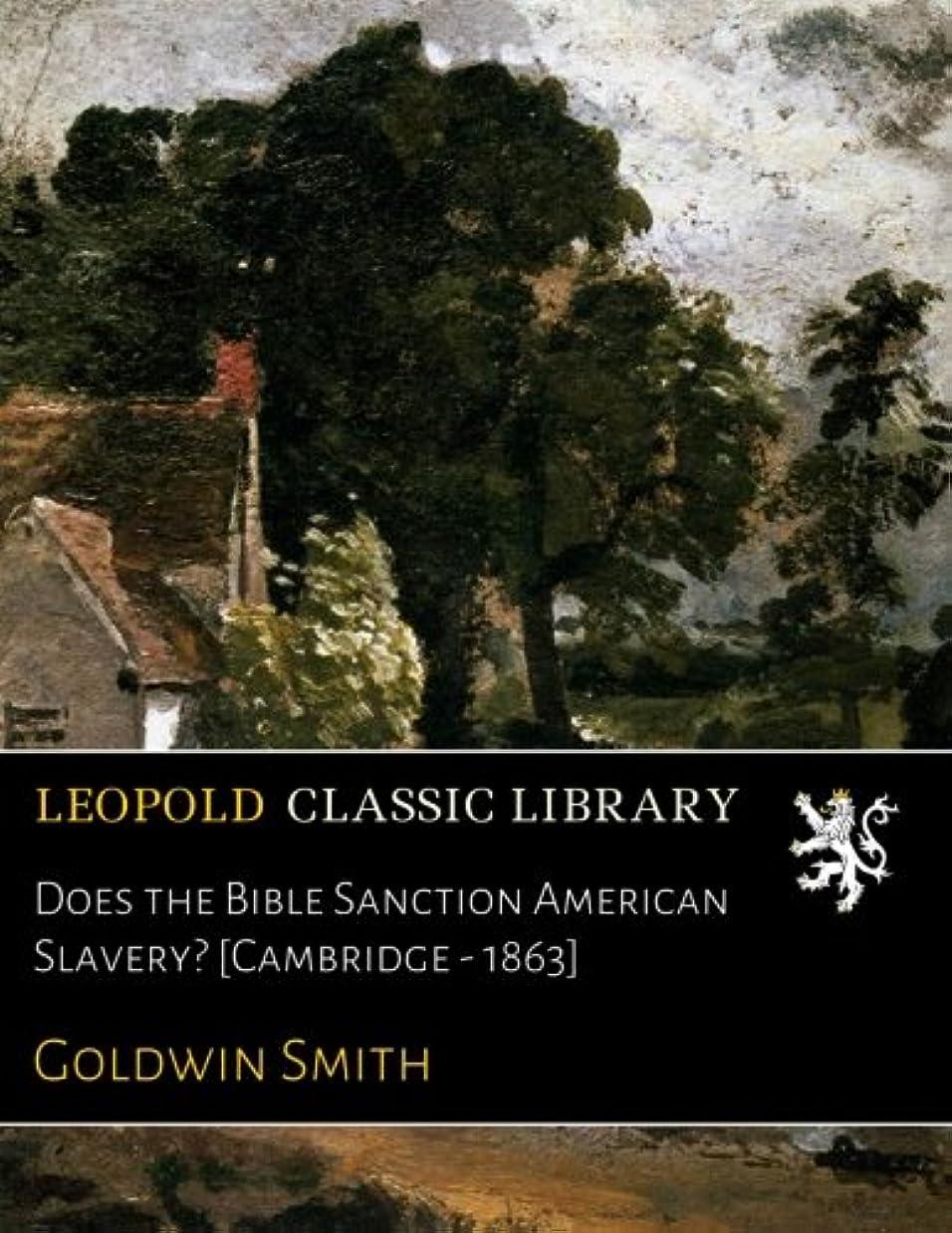 ランドリー製造業宿命Does the Bible Sanction American Slavery? [Cambridge - 1863]