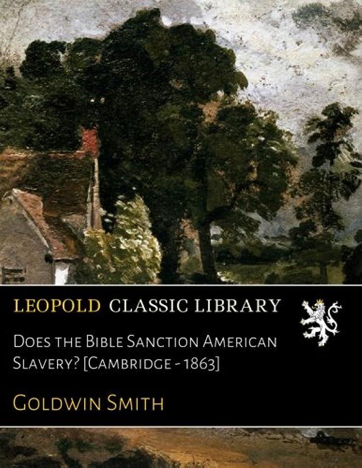 ハッピー写真能力Does the Bible Sanction American Slavery? [Cambridge - 1863]