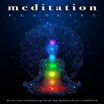 Meditation Playlist: Meditation Music For Meditation, Spa, Massage, Yoga, Mindfulness, Deep Focus and Relaxation