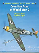 Croatian Aces of World War 2 (Osprey Aircraft of the Aces, 49)