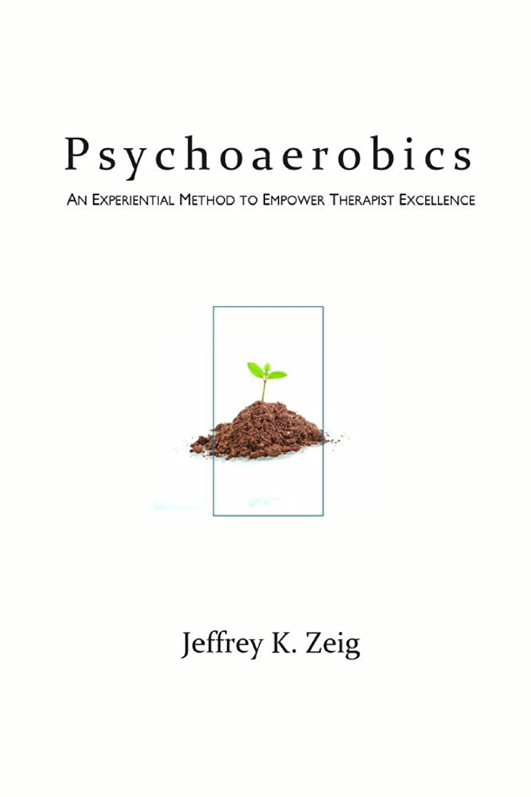 戸惑うエンドウジャーナルPsychoaerobics: An Experiential Method To Empower Therapist Excellence (English Edition)