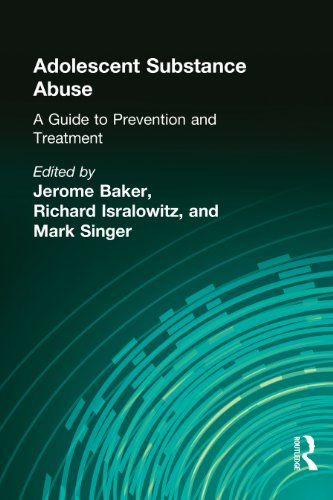 Adolescent Substance Abuse: A Guide to Prevention and Treatment (Child & Youth Services Series) (English Edition)