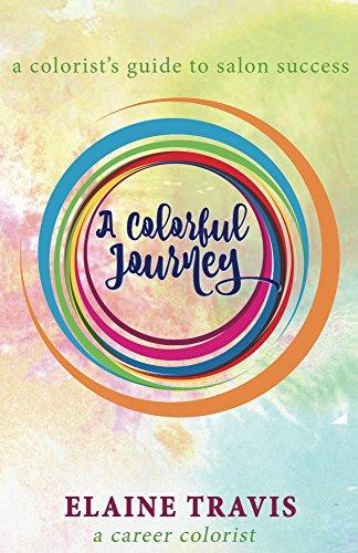A Colorful Journey: A colorist's guide to salon success