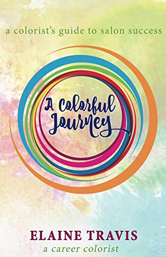 A Colorful Journey: A colorist's guide to salon success