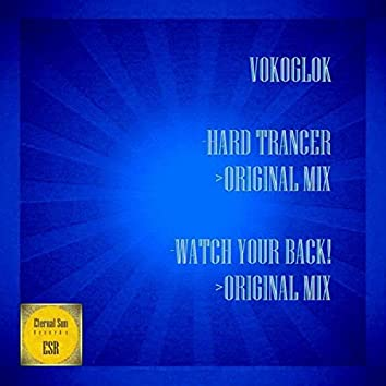 Hard Trancer / Watch Your Back!