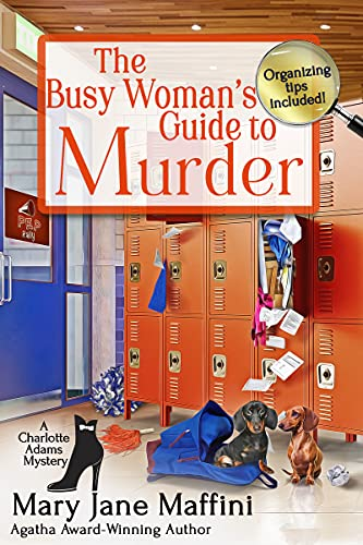 The Busy Woman's Guide to Murder (A Charlotte Adams Professional Organizer Mystery Book 5) by [Mary Jane Maffini]