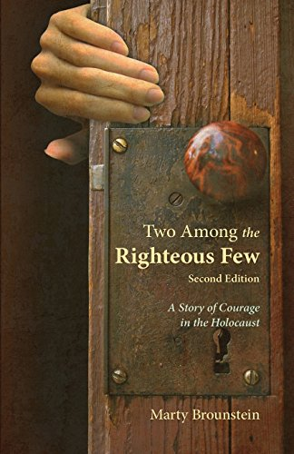 Two Among the Righteous Few: A Story of Courage in the Holocaust (Second Edition)