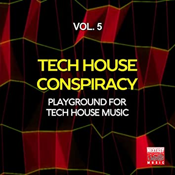 Tech House Conspiracy, Vol. 5 (Playground For Tech House Music)