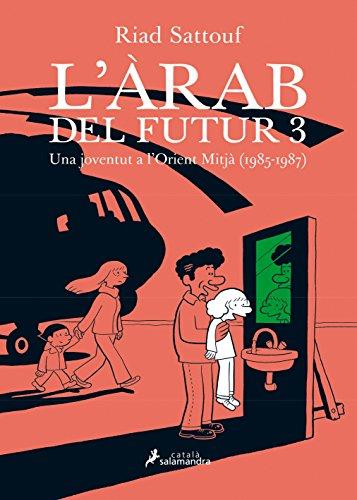 L'ÀRAB DEL FUTUR III -Una joventut a l'Orient Mitjà (1985-1987)- (Salamandra Graphic)