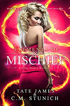Elements of Mischief (Hijinks Harem Book 1) by [C.M. Stunich, Tate James]