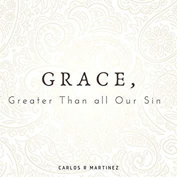 Grace, Greater Than All Our Sin