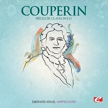 Couperin: Pièces de Clavecin III (Digitally Remastered)