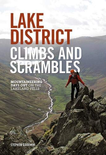 Lake District Climbs and Scrambles: Mountaineering Days Out on the Lakeland Fells